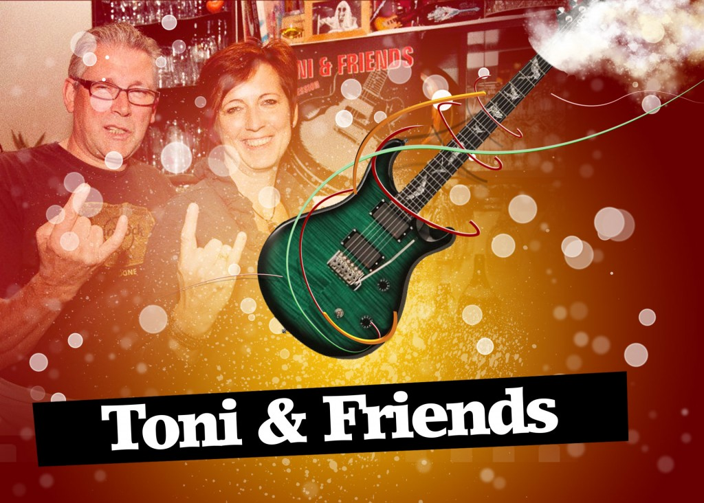 Toni & Friends – Freitag, 08. September 2017 ab 20:30 Uhr