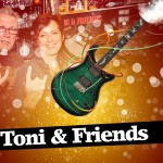 Toni & Friends – Friday, 4th. October 2019 from 20:30